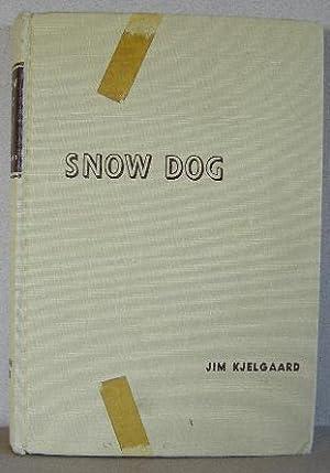 SNOW DOG: Kjelgaard, Jim