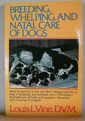 BREEDING, WHELPING, AND NATAL CARE OF DOGS