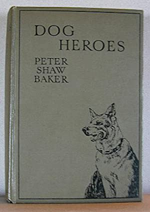 DOG HEROES, TRUE STORIES OF CANINE BRAVERY