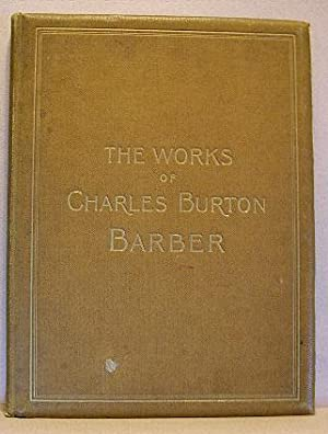 THE WORKS OF CHARLES BURTON BARBER