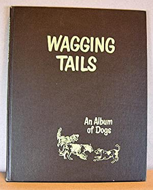 WAGGING TAILS, AN ALBUM OF DOGS: Henry, Marguerite