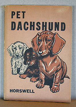 PET DACHSHUND: Horswell, Dorothy Allison & Horswell, Laurence Alden
