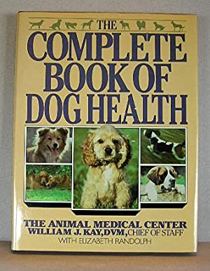 THE COMPLETE BOOK OF DOG HEALTH, The Animal Medical Center