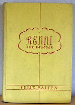 RENNI THE RESCUER, A Dog of the: Salten, Felix