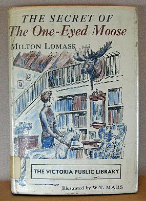 THE SECRET OF THE ONE-EYED MOOSE: Lomask, Milton