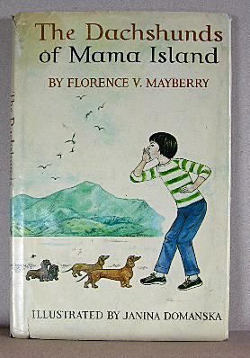 THE DACHSHUNDS OF MAMA ISLAND: Mayberry, Florence V.
