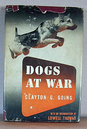 DOGS AT WAR: Going, Clayton G.