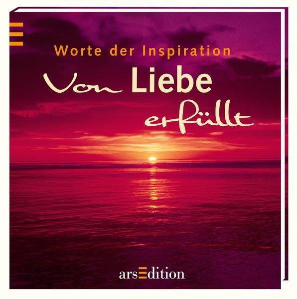 Worte der Inspiration Von Liebe erfüllt - Autor, kein