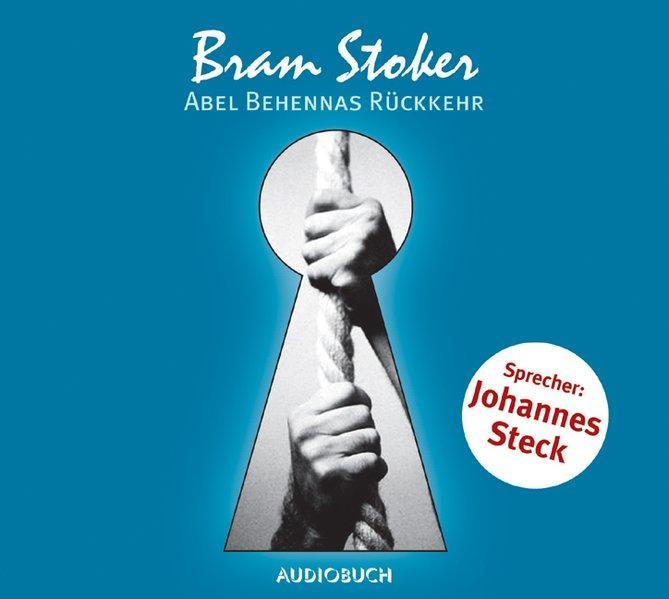 Abel Behennas Rückkehr. CD . Lesung: Stoker, Bram:
