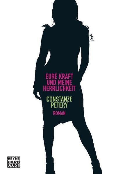 Eure Kraft und meine Herrlichkeit: Roman - Petery, Constanze