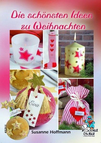 Die schönsten Ideen zu Weihnachten: Hoffmann, Susanne: