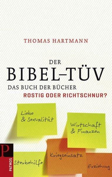 Der Bibel-Tüv: Das Buch der Bücher - rostig oder Richtschnur - Hartmann, Thomas