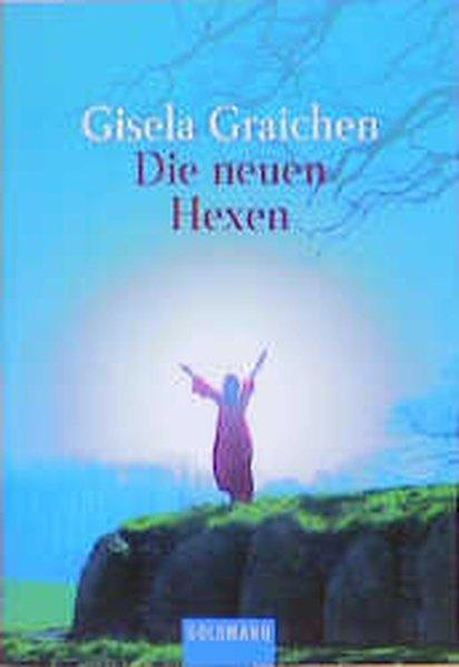 Die neuen Hexen - Graichen, Gisela