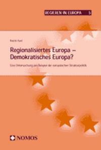 Regionalisiertes Europa - Demokratisches Europa?: Auel, Katrin: