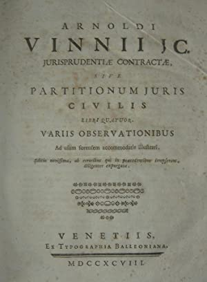 Jurisprudentiae contractae sive partitionum juris civilis libri quatuor. Variis observationibus ad ...
