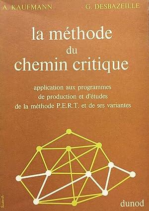 La Methode Du Chemin Critique: Application Aux Programmes De Production Et D'etudes De La ...
