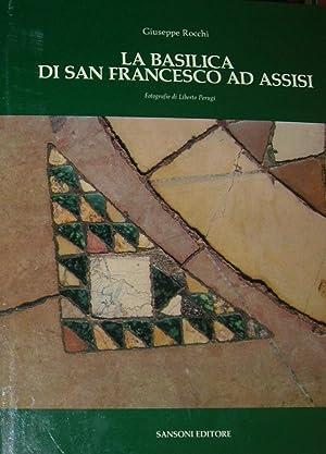 La basilica di San Francesco ad Assisi. Interpretazione e rilievo. Fotografie di Liberto Perugi.: ...