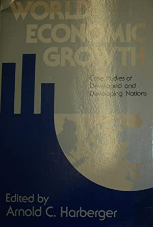 World Economic Growth.Case Studies of Developed and Developing Nations.