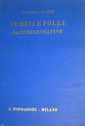 Uomini e folle rappresentative. 1793/1890. Saggi storici.: GATTI, Angelo.