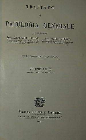 Trattato di patologia generale con 247 figure (.).: LUSTIG, A. - GALEOTTI, G. .