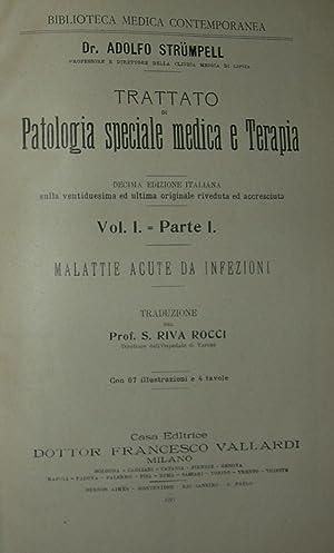 Trattato di patologia speciale medica e terapia 1p.I Malattie acute da infezioni.1P.II Malattie ...
