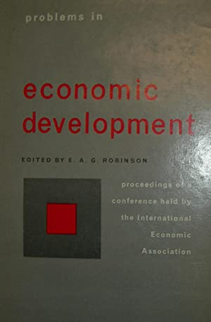 Problems in economic development. Proceedings of a conference held by the International Economic ...
