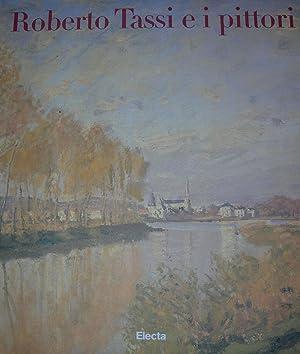 Roberto Tassi e i pittori. Ottocento e Novecento in Europa. Da Van Gogh a Bacon. Da Fattori a Burri...