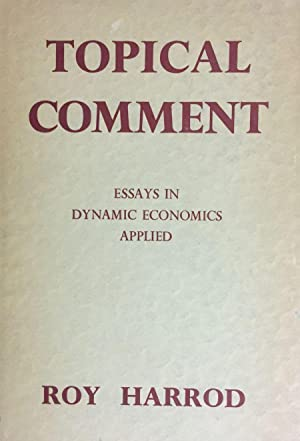 Topical comment. Essays in dynamic economics applied.