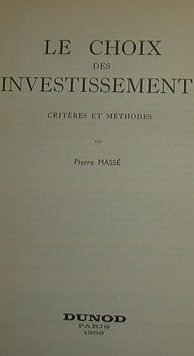 Le Choix Des Investissements, Criteres et Methodes.: MASSE, Pierre.