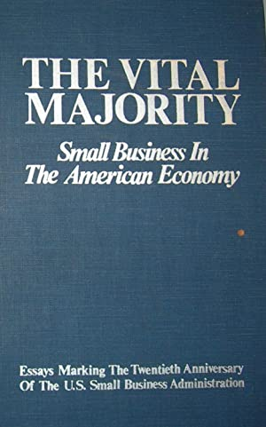 The Vital Majority: Small Business in the American Economy.