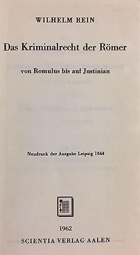 Das Kriminalrecht der Römer von Romulus bis auf Justinian. Neudruck der Ausgabe Leipzig 1884.:...