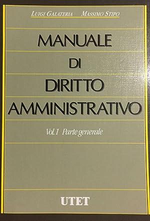 Manuale di diritto amministrativo. Vol. 1 Parte: GALATERIA, L. STIPO,