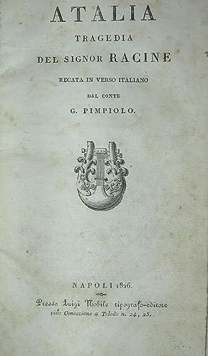 Racine Atalia tragedia recata in verso italiano da G. Pimpiolo. Unito: Racine Fedra. Unito: ...