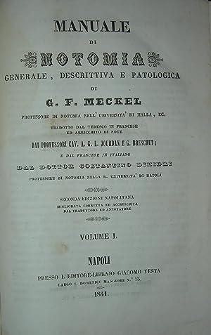 Manuale di notomia generale, descrittiva e patologica.: MECKEL G. F.