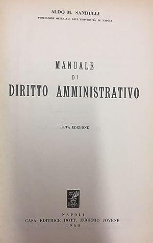 Manuale di diritto amministrativo. 6 edizione: SANDULLI ALDO.