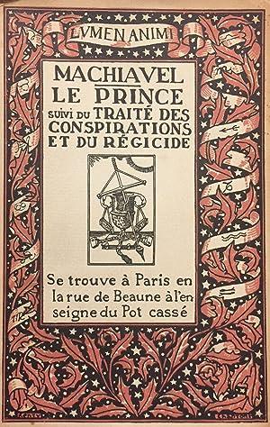 Le Prince. Suivi du traité des conspirations et du régicide.: MACHIAVEL (MACHIAVELLI)