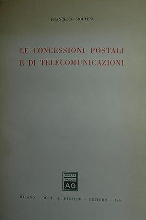 Le concessioni postali e di telecomunicazioni.: MOLTENI, Francesco.