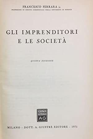 Gli imprenditori e le società. Quinta edizione.: FERRARA, Francesco.