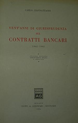 Vent'anni di giurisprudenza sui contratti bancari. 1942/1962.: GIANNATTASIO, Carlo.