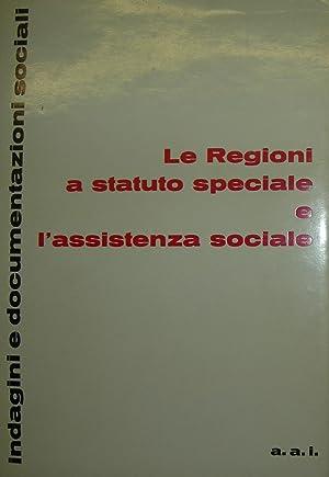 Le regioni a statuto speciale e l'assistenza sociale.: AA. VV. .