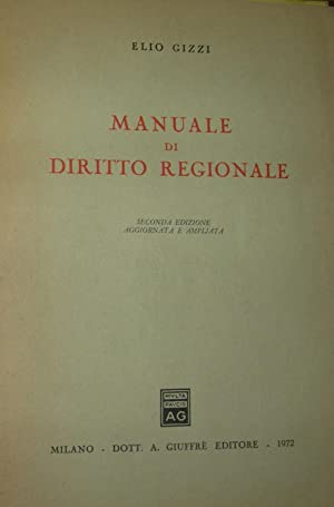 Manuale di diritto regionale. Seconda edizione.: GIZZI, Elio.