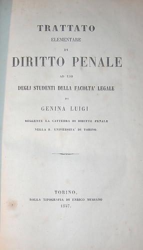 Trattato elementare di diritto penale ad uso degli studenti della facoltà legale . nella R. ...