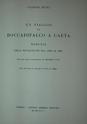 Un viaggio da Boccadifalco a Gaeta: memorie della rivoluzione dal 1860 al 1861 con una nota ...