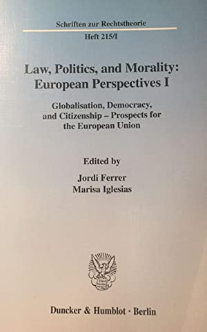 Law, Politics, and Morality: European Perspectives I. Globalisation, Democracy, and Citizenship - ...