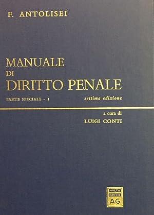Manuale di diritto penale. Parte generale. Parte: ANTOLISEI FRANCESCO.