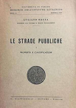 Le strade pubbliche. I proprietà e classificazioni.: ORUSA LUCIANO.