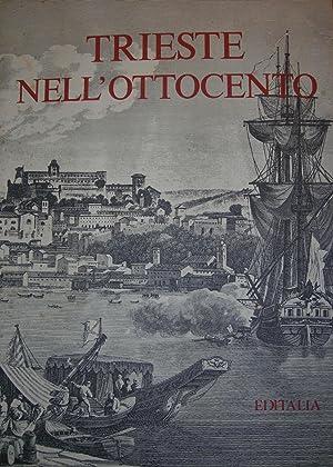 Trieste nell'Ottocento introduzione di Valentino Brosio.: AA. VV.