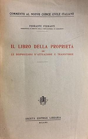 Il libro della proprietà con le disposizioni d'attuazione e transitorie. 2 edizione: ...