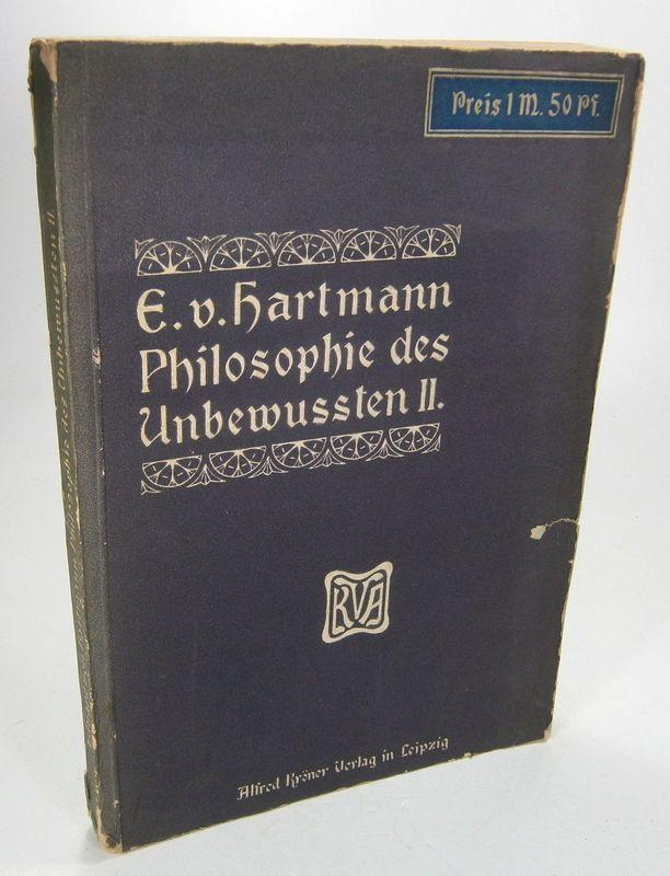 Philosophie des Unbewußten. Nach der elften erweiterten: Hartmann, Eduard von:
