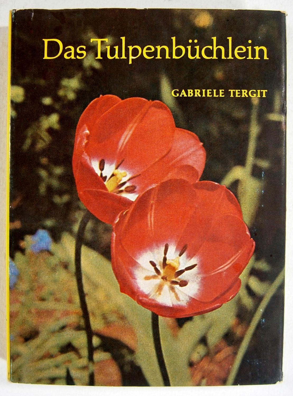 Das Tulpenbüchlein. - Tergit, Gabriele